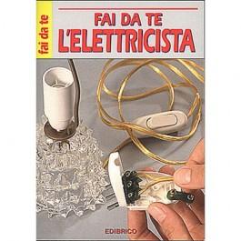 FAI DA TE L'ELETTRICISTA Edibrico