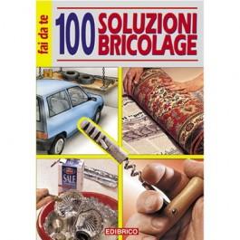 100 SOLUZIONI BRICOLAGE